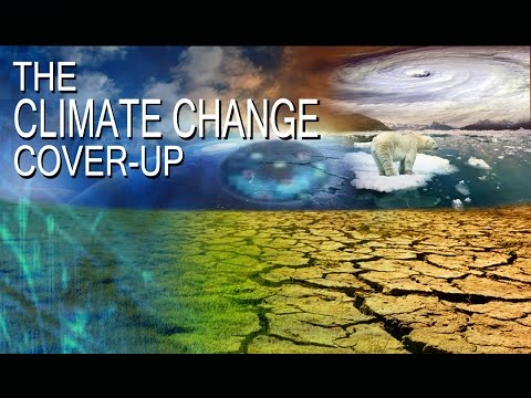 The Climate Change Cover-up - The Biggest Fraud in History