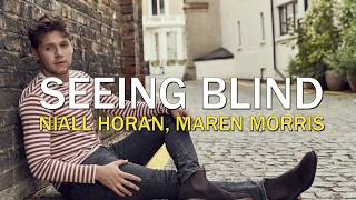 Niall Horan, Maren Morris- Seeing Blind [Lyrics/Sub.Español]