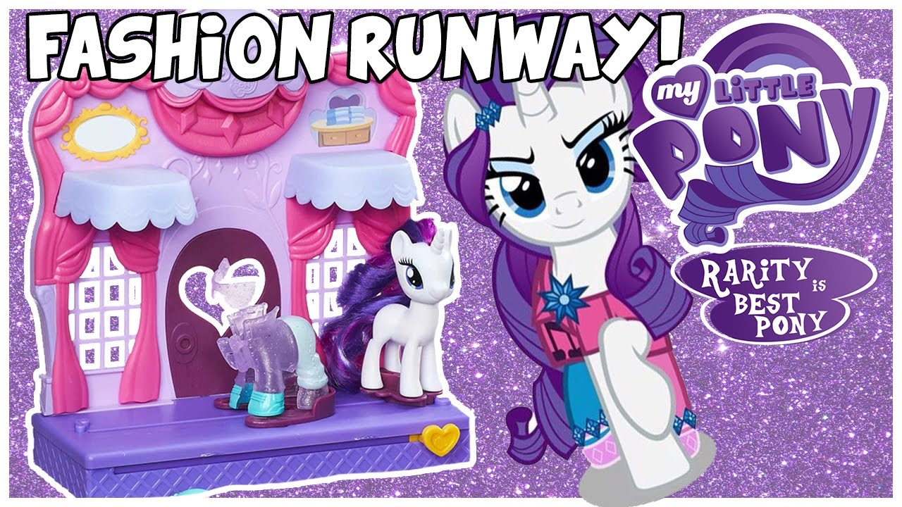 Rarity Fashion Runway My Little Pony Opening Review Youtube