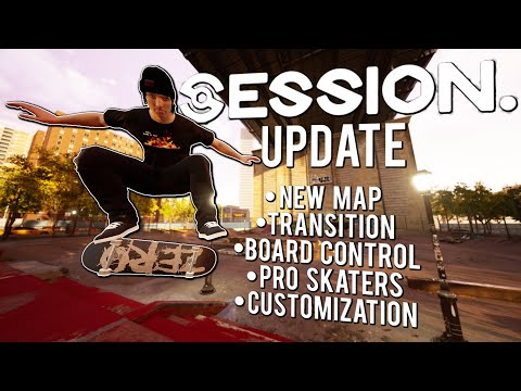 NEW Session Update 0.0.0.5 - New Map, Transition, Board Control, Pro Skaters, Customization and more