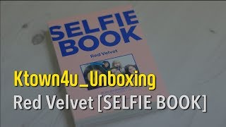[Ktown4u Unboxing] Red Velvet - SELFIE BOOK (Photo Book) 레드벨벳 포토북