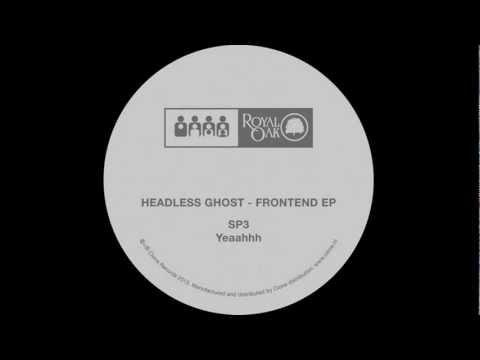 Headless Ghost - Yeaahhh (Royal 016)