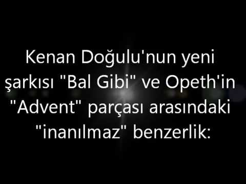Bal Gibi (Kenan Doğulu) VS. Advent (Opeth)