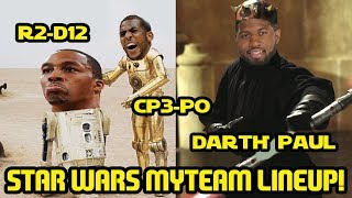 STAR WARS LINEUP FT. CP3-PO and R2-D12! NBA 2K18 MYTEAM
