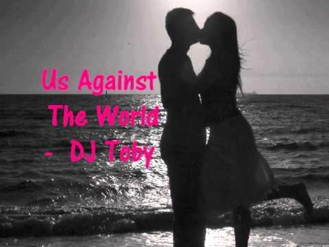 Us against the world-DJ Toby (D/L)