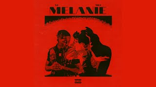 Mef x YT - Melanie (Official Lyric Video)