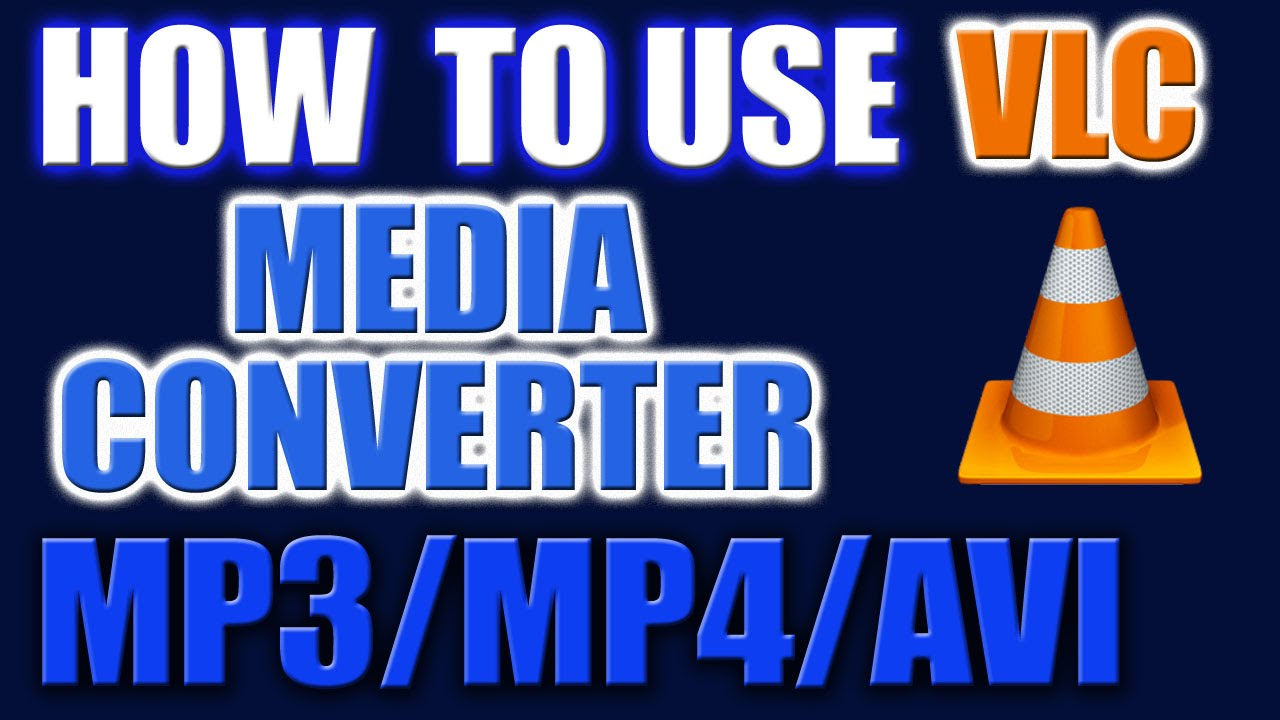 How to Use VLC Media Player as a Video Converter - MP3 or MP4 Converter