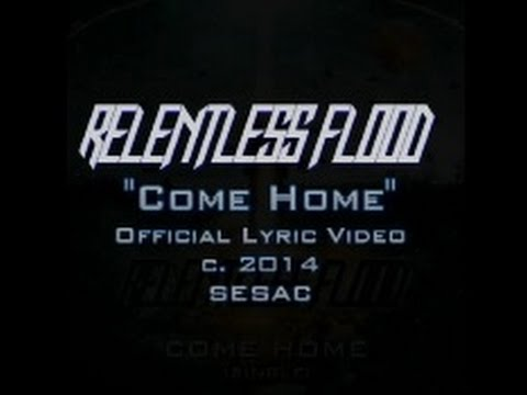 Relentless Flood - Come Home (Official Lyric...