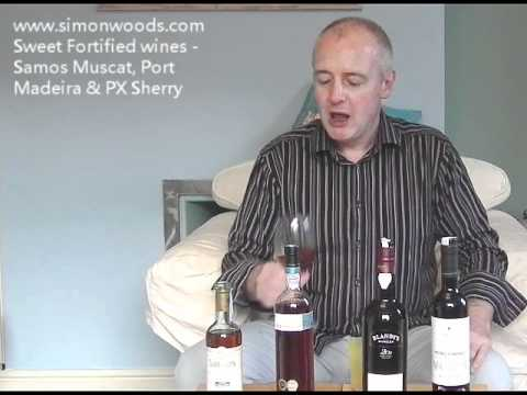 Simon Woods Wine Videos: Sweet Fortified Wines  Port, Sherry, Madeira, Muscat