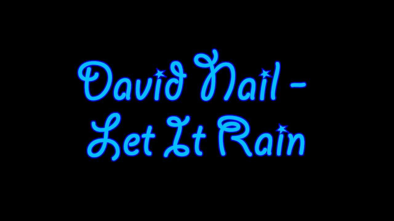David Nail - Let It Rain Lyrics - YouTube