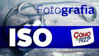 Fotografia - O que é ISO companheiro?