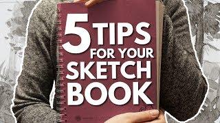 5 Tips for Your Sketchbook + small sketchbook tour