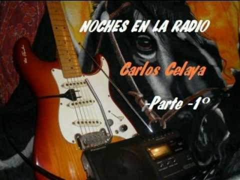 Noches en la radio/Carlos Celaya/part-1º