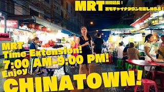 BANGKOK NEW MRT Time Extension 7 00 AM 9 00 PM Enjoy CHINATOWN