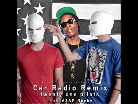 Twenty One Pilots Ft. A$AP Rocky Car Radio Remix