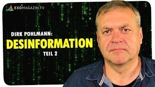 Desinformation: Manipulation der Massen (2) - Dirk Pohlmann | ExoMagazin