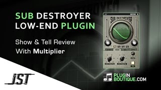 Sub Destroyer Explosive Low-End Creator - Show Tell Review With Multiplier
