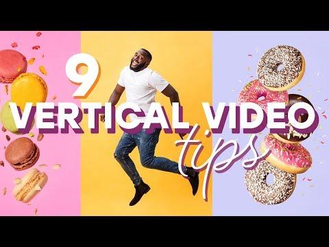 9 Tips to Make More Creative Vertical Videos for Social Media Platforms