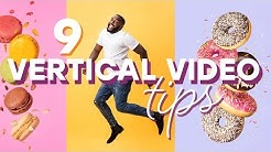 9 Tips to Make More Creative Vertical Videos for Social Media Platforms