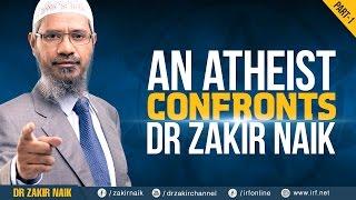 AN ATHEIST CONFRONTS DR ZAKIR NAIK   PART - 1