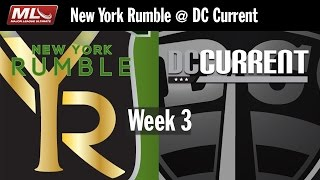 2016 Week 3 - New York Rumble @ DC Current - Full Game