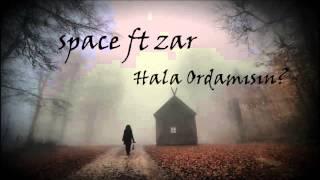 Zar ft Space - Hala Ordamısın ? (2014)