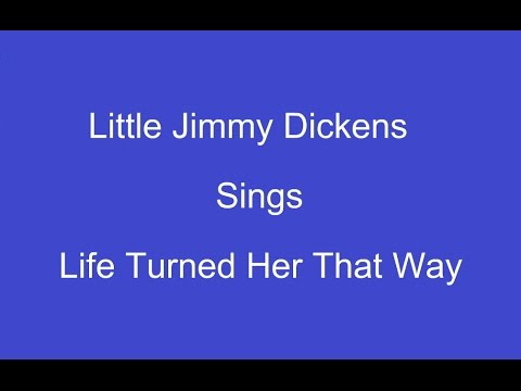 Life Turned Her That Way + On Screen Lyrics ---- Little Jimmy Dickens