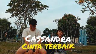 CASSANDRA - CINTA TERBAIK || COVER GUITAR BY IZUL AND JOY