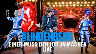 Udo Lindenberg - Einer muss den Job ja machen (LIVE)