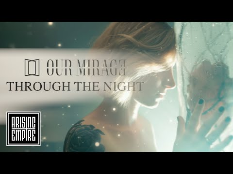 Смотреть клип Our Mirage - Through The Night