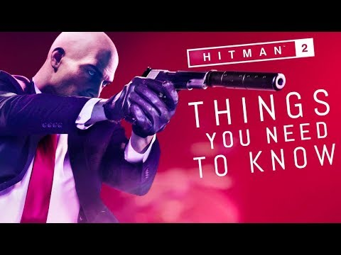 Hitman 2: 10 Things You NEED To Know