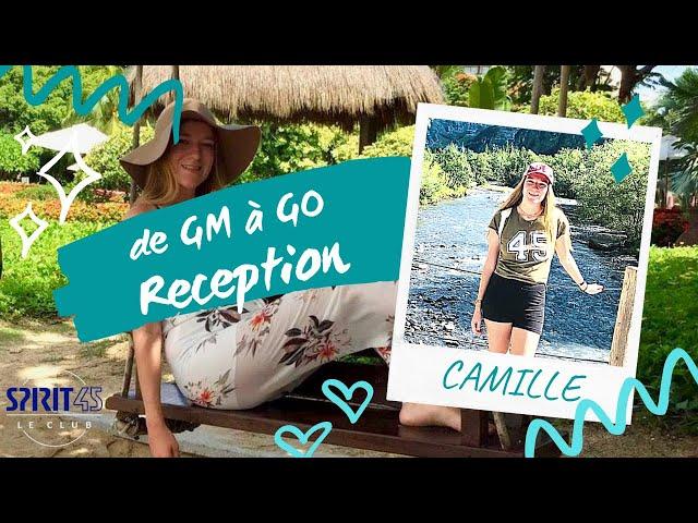 Camille GO Réception son histoire de GM et son parcours pour devenir GO