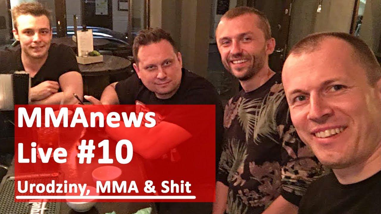 MMAnews Live #10 – Urodziny, MMA & Shit