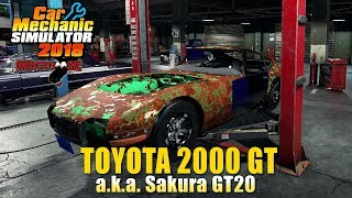 Car Mechanic Simulator 2018 | Toyota 2000 GT Junkyard Build (Sakura GT20)