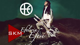 Efelerin Efesi - Efe (Official Audio)