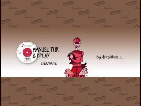 Manuel Tur and Dplay  - Deviate /original mix/
