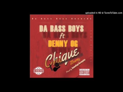 Da Bass Boys feat. Denny OG - Chique (Audio)