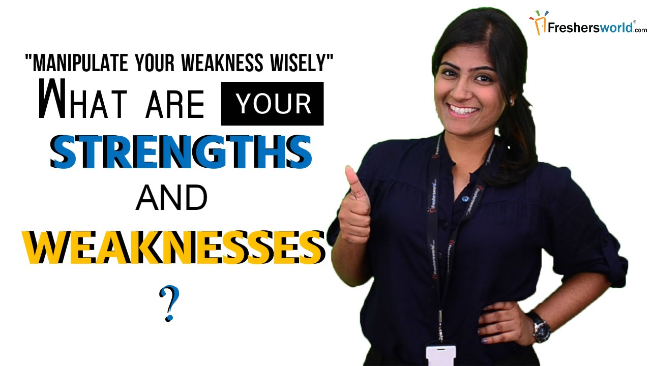 what are your strengths and weaknesses interview questions answers youtube