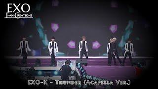 EXO-K - Thunder (Acapella Ver.)