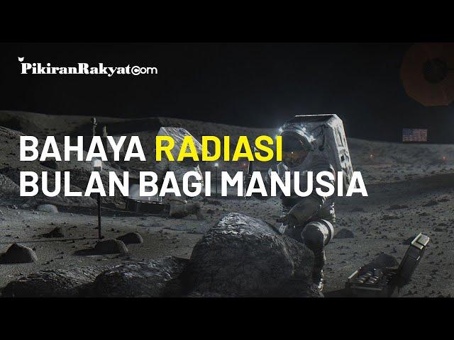 Paparan Radiasi di Bulan Ternyata Berbahaya bagi Manusia, Bisa Timbulkan Kanker hingga Demensia