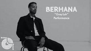 "Berhana Performs ""Grey Luh"" Live on Broken Record (Acoustic)"