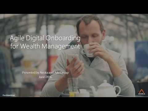 Agile Digital Onboarding for Wealth Management Webinar