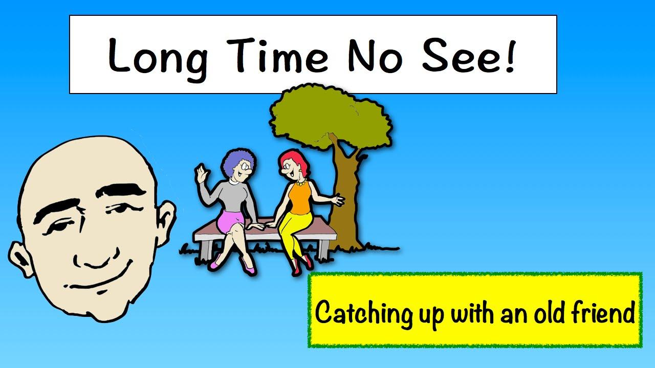 Long Time No See | Easy English Conversation Practice | ESL | EFL
