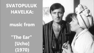 "Svatopluk Havelka: music from ""The Ear"" [Ucho] (1970)"