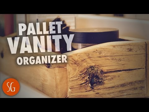 How to make a bathroom organizer from Pallet Wood!