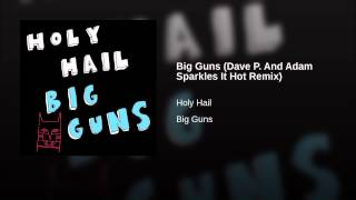 Big Guns (Dave P. And Adam Sparkles It Hot Remix)