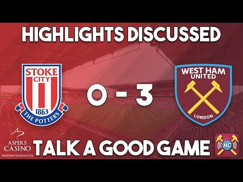 Stoke City 0-3 West Ham utd highlights discussed | Goals from Noble, Arnautovic and Sakho