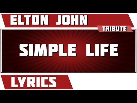 Simple Life - Elton John tribute - Lyrics