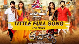 Acharya Title Full Song | Acharya 1st Single | Laahe Laahe Song | Chiranjeevi | Ram Charan | FanMade