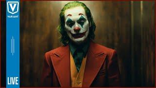 Variant LIVE: Joker Movie Trailer & Avengers: Endgame Clip!